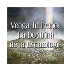 Venga Tu Reino: La Doctrina de la Escatología cover art